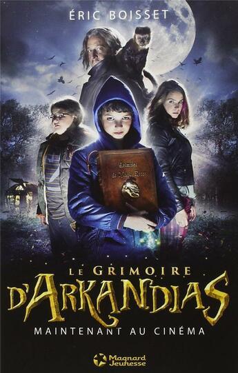 Couverture du livre « Arkandias T.1 ; Le Grimoire D'Arkandias » de Eric Boisset aux éditions Magnard