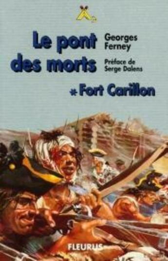 Couverture du livre « Fort Carillon t.1 ; le pont des morts » de Georges Ferney aux éditions Delahaye