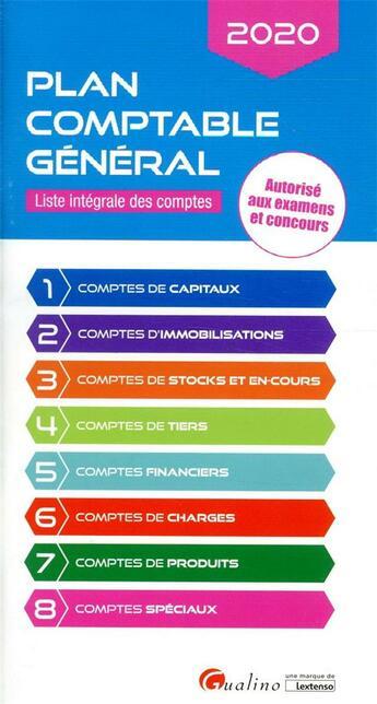 Couverture du livre « Plan comptable général ; liste intégrale des comptes ; autorisé aux examens et concours (édition 2020) » de Collectif aux éditions Gualino