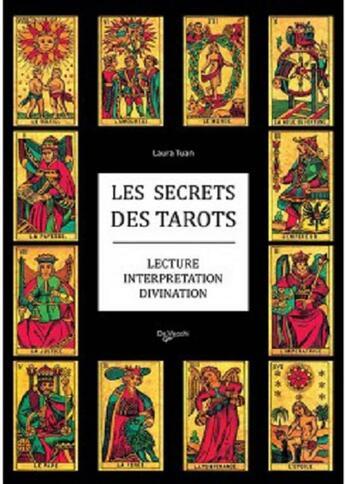 Couverture du livre « Les secrets des tarots ; lecture, interprétation, divination » de Laura Tuan aux éditions De Vecchi