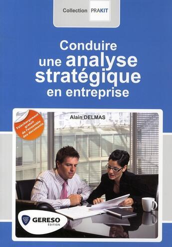 Couverture du livre « Conduire une analyse stratégique en entreprise » de Alain Delmas aux éditions Gereso