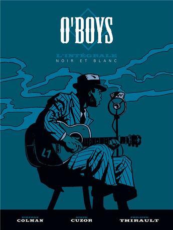 Couverture du livre « O'Boys ; INTEGRALE T.1 A T.3 » de Philippe Thirault et Steve Cuzor et Stephan Colman aux éditions Dargaud