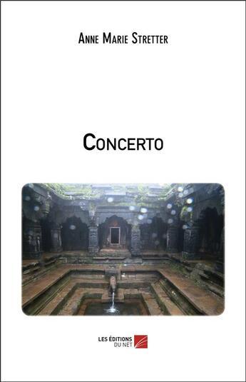 Couverture du livre « Concerto » de Anne Marie Stretter aux éditions Editions Du Net