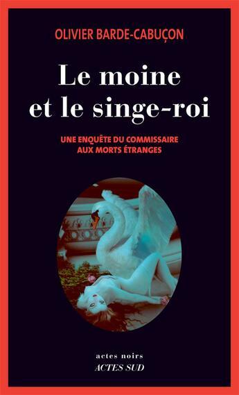 Couverture du livre « Le moine et le singe-roi » de Olivier Barde-Cabucon aux éditions Actes Sud