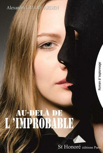 Couverture du livre « Au-delà de l'improbable » de Alexandra Laloie-Arden aux éditions Saint Honore Editions