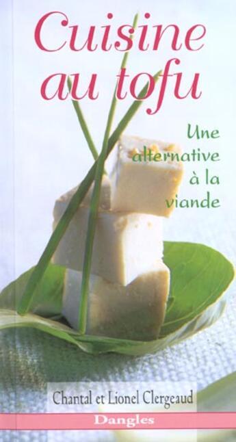 Couverture du livre « Cuisine au tofu. une alternative a la viande » de  aux éditions Dangles