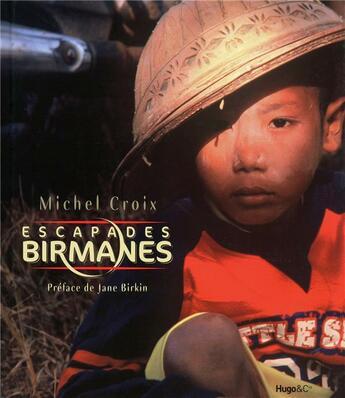Couverture du livre « Escapades birmanes » de Michel Croix aux éditions Hugo