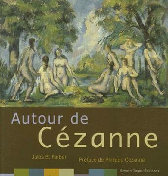 Couverture du livre « Autour De Cezanne » de Farber Jules/B aux éditions Romain Pages