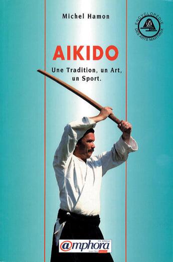 Couverture du livre « Aïkido » de Michel Hamon aux éditions Amphora