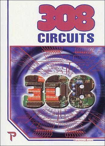 Couverture du livre « 308 circuits » de Elektor aux éditions Publitronic Elektor