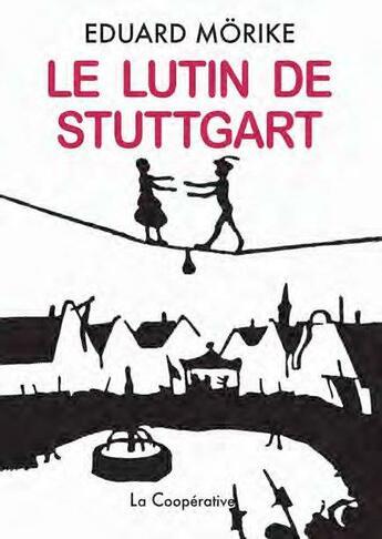Couverture du livre « Le lutin de Stuttgart » de Eduard Morike aux éditions La Cooperative