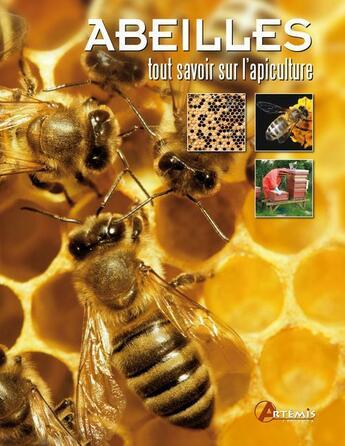 Couverture du livre « Abeilles ; tout savoir sur l'apiculture » de Claire Waring et Adrian Waring aux éditions Artemis