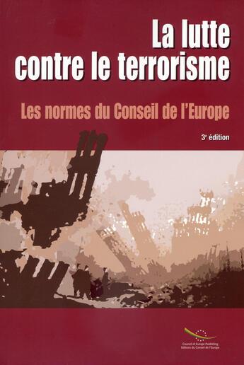 Couverture du livre « La lutte contre le terrorisme (3e édition) » de Collectif aux éditions Conseil De L'europe