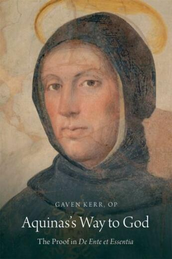 Couverture du livre « Aquinas's Way to God: The Proof in De Ente et Essentia » de Kerr Gaven aux éditions Oxford University Press