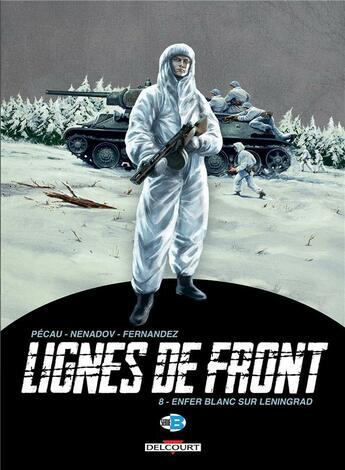 Couverture du livre « Lignes de front t.8 ; enfer blanc sur Leningrad » de Dejan Nenadov et Jean-Pierre Pecau aux éditions Delcourt