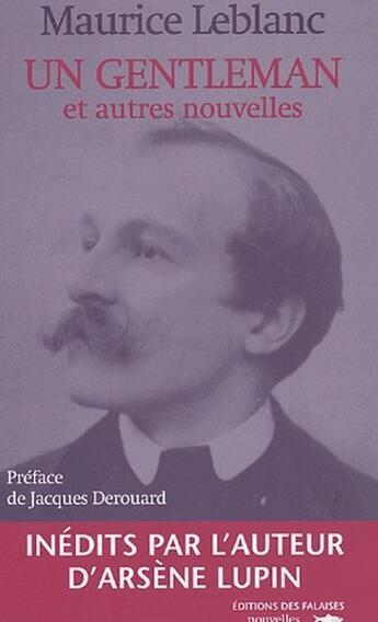 Couverture du livre « Un gentleman et autres nouvelles » de Maurice Leblanc aux éditions Des Falaises