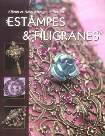 Couverture du livre « Estampes et filigranes (bijoux et accessoires en perles sur) » de Heumann E aux éditions Tutti Frutti