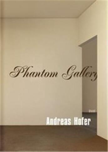 Couverture du livre « Andreas Hofer Phantom Gallery /Anglais » de Andreas Hofer aux éditions Steidl