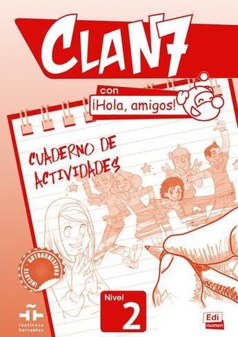 Couverture du livre « CLAN 7 ; espagnol ; niveau 2 ; cahier d'activités » de Pilar Valero aux éditions Edinumen