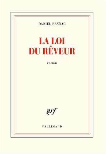 Couverture du livre « La loi du rêveur » de Daniel Pennac aux éditions Gallimard