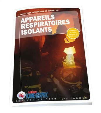 Couverture du livre « Appareils respiratoires isolants ; protection individuelle et collective » de Michele Vanehuin aux éditions Icone Graphic
