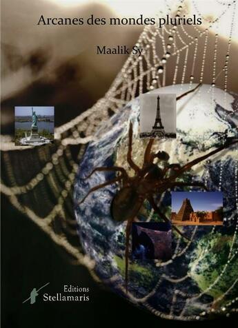 Couverture du livre « Arcanes Des Mondes Pluriels » de Maalik Sy aux éditions Stellamaris