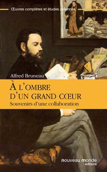 Couverture du livre « À l'ombre d'un grand coeur » de Alfred Bruneau aux éditions Nouveau Monde