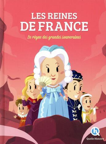 Couverture du livre « Les reines de France » de Clementine V. Baron aux éditions Quelle Histoire