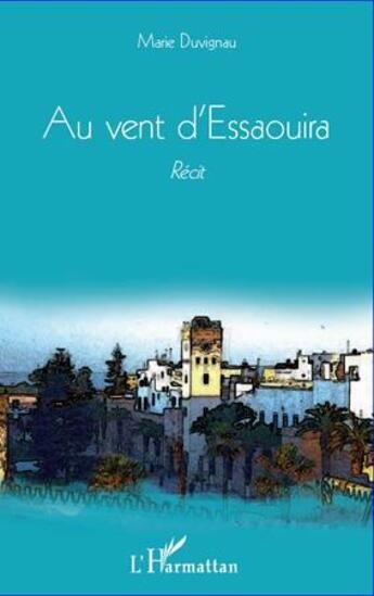 Couverture du livre « Au vent d'Essaouira » de Marie Duvignau aux éditions L'harmattan