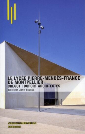 Couverture du livre « Le lycée Pierre Mendès-France à Montpellier » de Michele Leloup et Lionel Blaisse aux éditions Archibooks