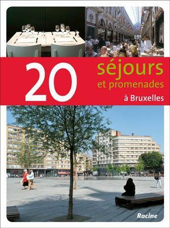 Couverture du livre « 20 promenades et séjours à Bruxelles » de Georges Lebouc aux éditions Editions Racine