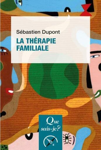 Couverture du livre « La thérapie familiale » de Sebastien Dupont aux éditions Puf