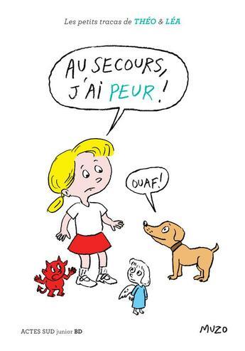 Couverture du livre « Au secours, j'ai peur ! » de Jean-Philippe Muzo aux éditions Actes Sud Junior