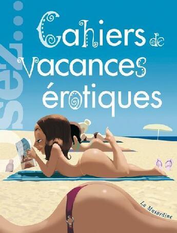 Couverture du livre « Cahiers de vacances érotiques » de Marc Dannam aux éditions La Musardine