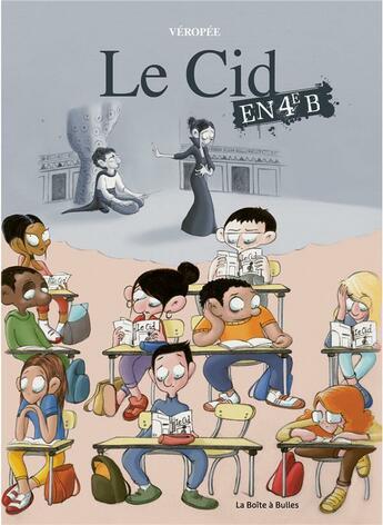 Couverture du livre « Le Cid en 4e B » de Veropee aux éditions La Boite A Bulles