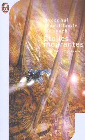 Couverture du livre « Etoiles Mourantes » de Ayerdhal aux éditions J'ai Lu
