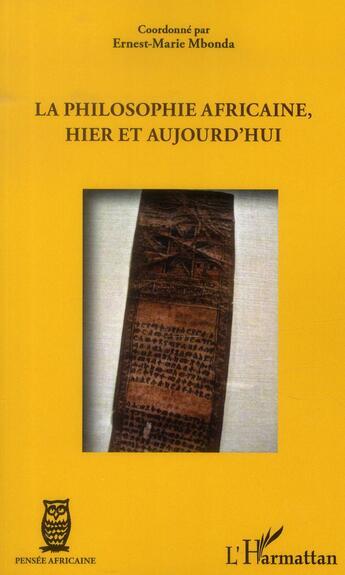 Couverture du livre « La philosophie africaine, hier et aujourd'hui » de Ernest-Marie Mbonda aux éditions L'harmattan