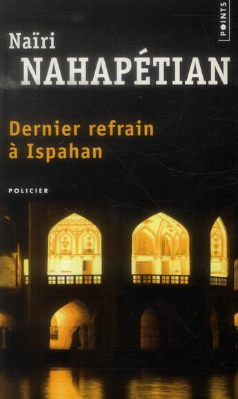 Couverture du livre « Dernier refrain à Ispahan » de Naïri Nahapétian aux éditions Points