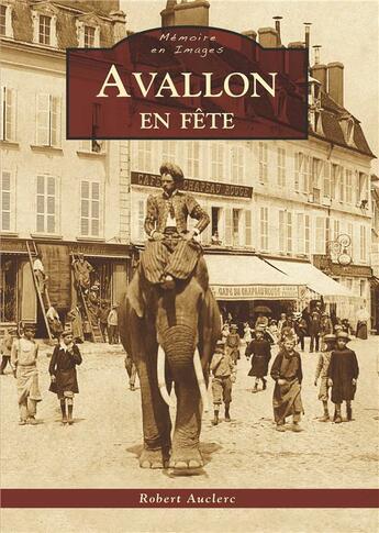Couverture du livre « Avallon en fête » de Robert Auclerc aux éditions Editions Sutton