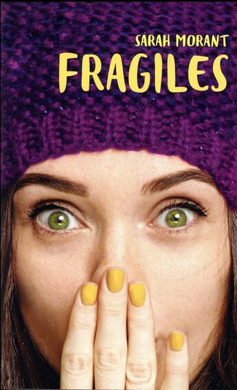 Couverture du livre « Fragiles » de Sarah Morant aux éditions Hachette Romans