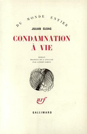 Couverture du livre « Condamnation a vie » de Julian Gloag aux éditions Gallimard