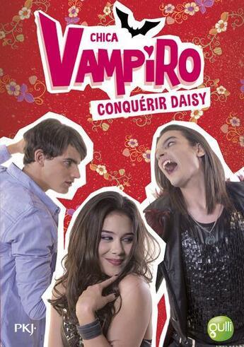Couverture du livre « Chica Vampiro T.17 ; conquérir Daisy » de Kidi Bebey aux éditions Pocket Jeunesse