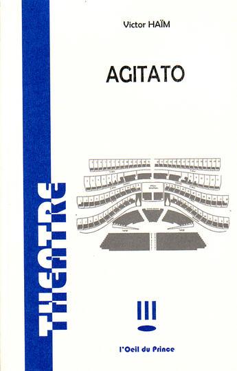 Couverture du livre « Agitato » de Victor Haim aux éditions L'oeil Du Prince