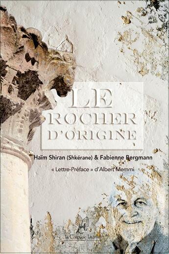 Couverture du livre « Le rocher d'origine » de Haim Shiran et Fabienne Bergmann aux éditions La Compagnie Litteraire