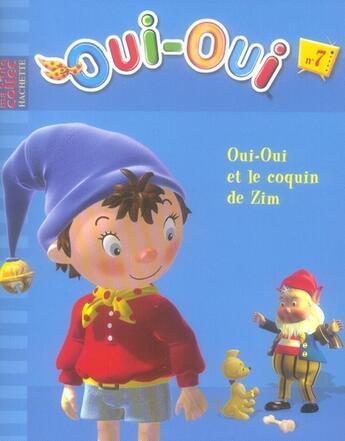 Couverture du livre « Oui-Oui t.7 ; Oui-Oui et le copain de Zim » de Collectif aux éditions Hachette Jeunesse