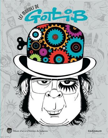 Couverture du livre « Les mondes de Gotlib ; catalogue d'expo » de Marcel Gotlib aux éditions Dargaud