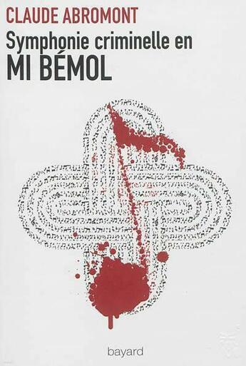 Couverture du livre « Symphonie criminelle en mi bémol » de Claude Abromont aux éditions Bayard