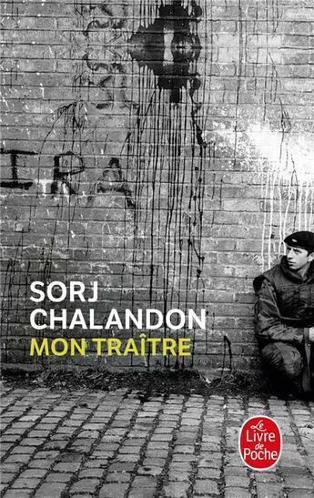 Couverture du livre « Mon traître » de Sorj Chalandon aux éditions Lgf
