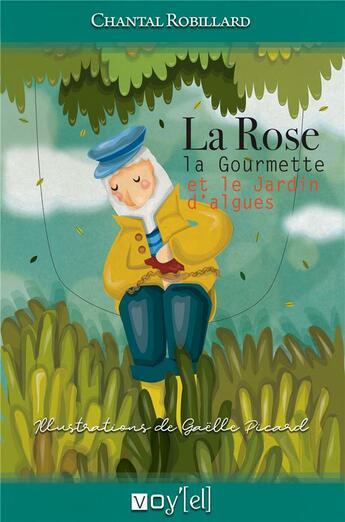 Couverture du livre « La rose, la gourmette et le jardin d'algues » de Chantal Robillard et Gaelle Picard aux éditions Voy'el