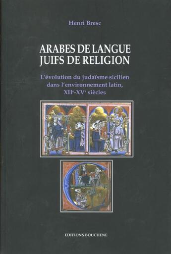Couverture du livre « Arabes de langue ; juifs de religions » de Henri Bresc aux éditions Bouchene